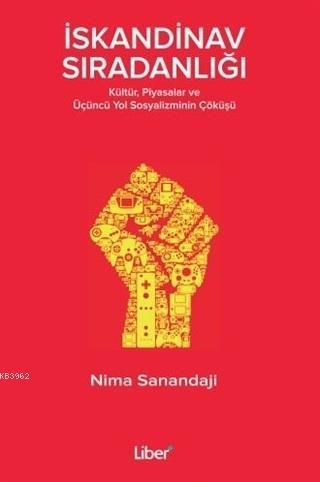 İskandinav Sıradanlığı; Kültür, Piyasalar ve Üçüncü Yol Sosyalizminin Çöküşü