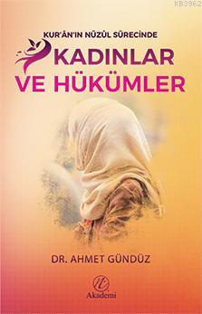 Kur'ân'ın Nüzûl Sürecinde Kadınlar ve Hükümler