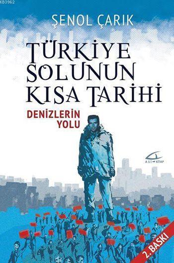 Türkiye Solunun Kısa Tarihi; Denizlerin Yolu