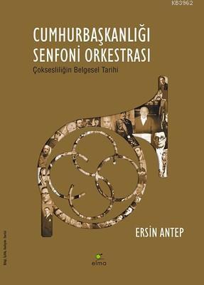Cumhurbaşkanlığı Senfoni Orkestrası; Çoksesliliğin Belgesel Tarihi