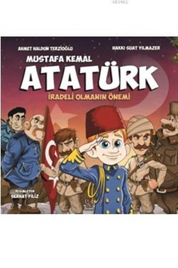 Mustafa Kemal Atatürk; İradeli Olmanın Önemi