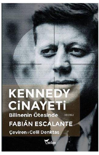 Kennedy Cinayeti; Bilinenin Ötesinde