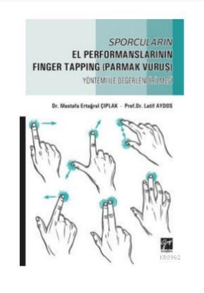 Sporcuların El Performanslarının Finger Tapping (Parmak Vuruş) Yöntemi ile Değerlendirilmesi