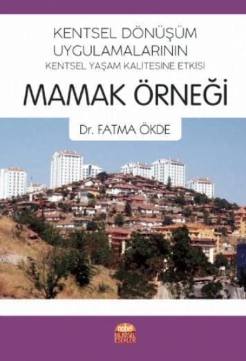 Kentsel Dönüşüm Uygulamalarının Kentsel Yaşam Kalitesine Etkisi; Mamak Örneği