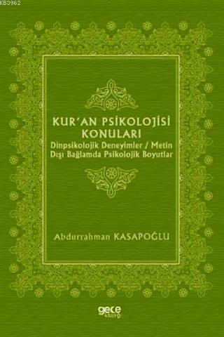 Kur'an Psikolojisi Konuları; Dinpsikolojik Deneyimler / Metin Dışı Bağlamda Psikolojik Boyutlar