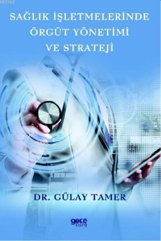 Sağlık İşletmelerinde  Örgüt Yönetimi ve Strateji