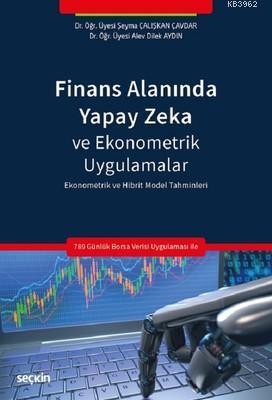 Finans Alanında Yapay Zeka ve Ekonometrik Uygulamalar