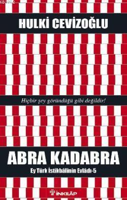 Abra Kadabra; Ey Türk İstikbalinin Evladı 5