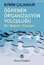 Öğrenen Organizasyon Yolculuğu; Bir Başarı Öyküsü