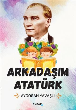 Arkadaşım Atatürk