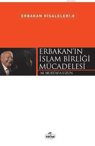 Erbakan'ın İslam Birliği Mücadelesi; Erbakan Risaleleri 8