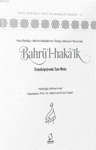 Bahrü'l-Hakâ'ik; Transkripsiyonlu Tam Metin