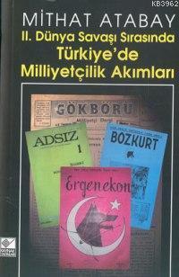II. Dünya Savaşı Sırasında  Türkiye'de Milliyetçilik Akımları