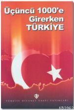 Üçüncü 1.000'e Girerken Türkiye; (Kutlu Doğum 1999)