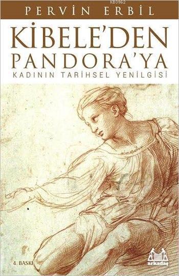 Kibele'den Pandora'ya; Kadının Tarihsel Yenilgisi