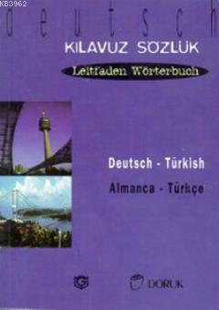 Deutsch - Türkisch / Almanca Türkçe; Kılavuz Sözlük - Leitfaden Wörterbuch
