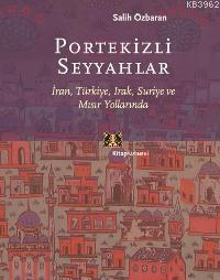 Portekizli Seyyahlar; İran, Türkiye, Irak, Suriye ve Mısır Yollarında
