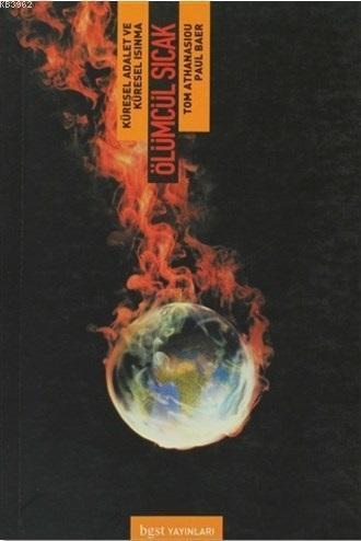 Ölümcül Sıcak; Küresel Adalet ve Küresel Isınma