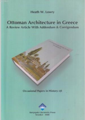 Ottoman Architecture in Greece; A review Article With Addendum & Corrigendum