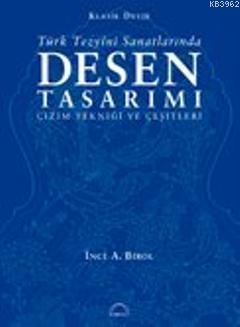 Türk Tezyînî Sanatlarında Desen Tasarımı (Ciltli); Çizim Tekniği ve Çeşitleri