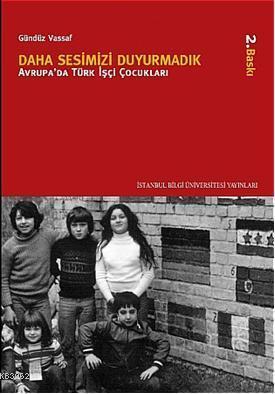 Daha Sesimizi Duyurmadık; Avrupa'da Türk İşçi Çocukları