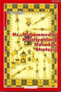 Hz. Muhammedin Hıristiyanlarla Mücadele Stratejisi