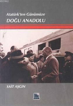 Atatürk'ten Günümüze Doğu Anadolu