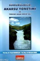 Sürdürülebilir Akarsu Yönetimi ve Tersine Akan Nehir: Asi