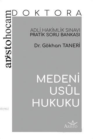 Aristo Hocam Doktora - Medeni Usul Hukuku Soru Bankası; Adli Hakimlik Sınavı Pratik Soru Bankası