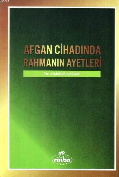 Afgan Cihadında Rahmanın Ayetleri