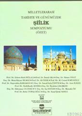 Milletlerarası Tarihte ve Günümüzde Şiilik ve Sempozyumu (özet)