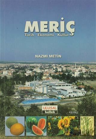 Meriç; Tarih - Ekonomi - Kültür