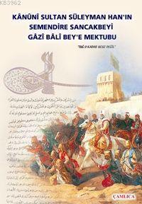 Kanuni Sultan Süleyman Han´ın Semendire Sancak Beyi Gazi Bali Beye Mektubu