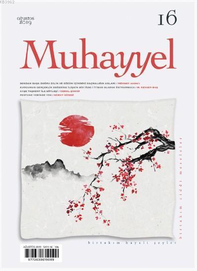 Muhayyel Dergisi Sayı 16 - Ağustos 2019