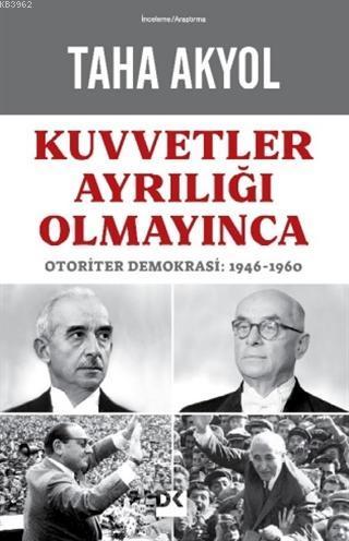 Kuvvetler Ayrılığı Olmayınca; Otoriter Demokrasi: 1946-1960