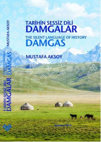 Tarihin Sessiz Dili Damgalar / The Silent Language of History Damgas