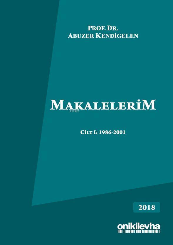 Makalelerim Cilt I: 1986-2001