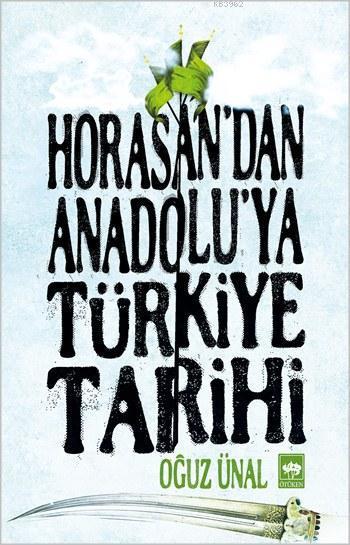 Horasan'dan Anadolu'ya Türkiye Tarihi; Anadolu'nun Fethi ve Türkiye Devleti'nin Kuruluşu