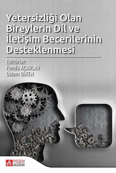 Yetersizliği Olan Bireylerin Dil ve İletişim Becerilerinin Desteklenmesi