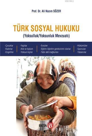 Türk Sosyal Hukuku; Yoksulluk / Yoksunluk Mevzuatı
