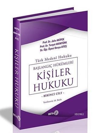 Türk Medeni Hukuku Başlangıç Hükümleri - Kişiler Hukuku 1. Cilt