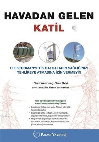 Havadan Gelen Katil; Elektromanyetik Dalgaların Sağlığınızı Tehlikeye Atmasına İzin Vermeyin