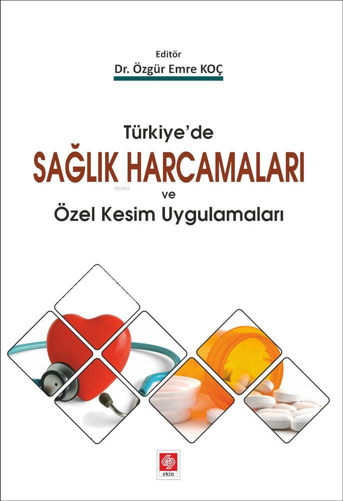 Türkiyede Sağlık Harcamaları ve Özel Kesim Uygulamaları