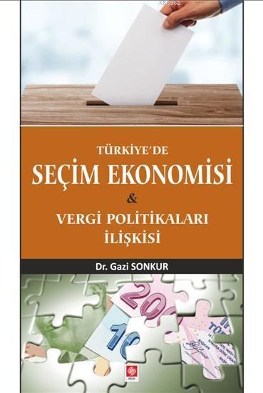 Türkiye' de Seçim Ekonomisi ve Vergi Politikaları İlişkisi