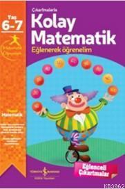 Çıkartmalarla Kolay Matematik (6-7 Yaş); Eğlenerek Öğrenelim