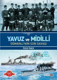 Yavuz ve Midilli Osmanlı'nın Son Savaşı