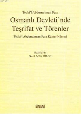 Osmanlı Devleti'nde Teşrifat ve Törenler; Tevki'i Abdurrahman Paşa Kanun-Namesi