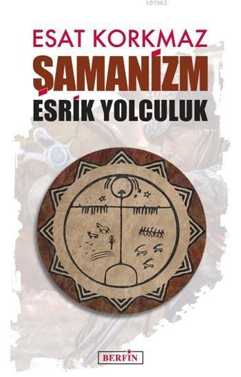 Şamanizm; Esrik Yolculuk