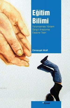 Eğitim Bilimi; Yorumsamacı Yöntem, Görgül Araştırma, Eleştirel Teori