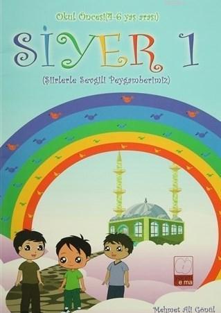 Siyer 1 - Okul Öncesi (4-6 Yaş Arası) Şiirlerle Sevgili Peygamberimiz